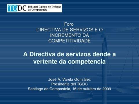 A directiva de servizos dende a vertente da competecia - Foros sobre a directiva servizos e o incremento da competitividade: Unha oportunidade para Portugal, España é  Galicia